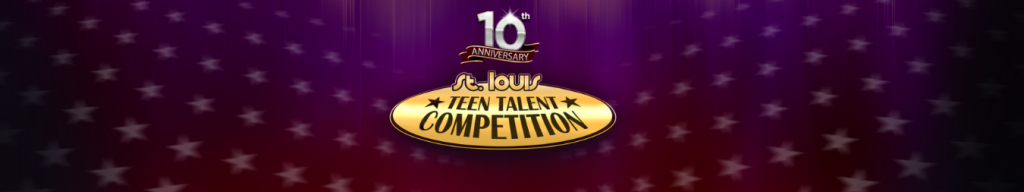 10th Annual St. Louis Teen Talent Competition Program