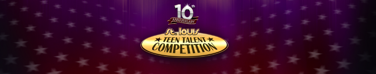 10th Annual St. Louis Teen Talent Competition Winners